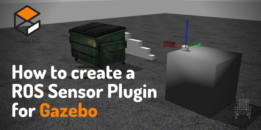 How to create a ROS Sensor Plugin for Gazebo | The Construct
