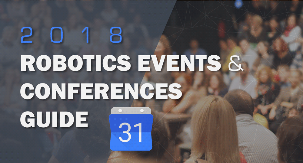 2018 Robotics Events&Conferences Guide