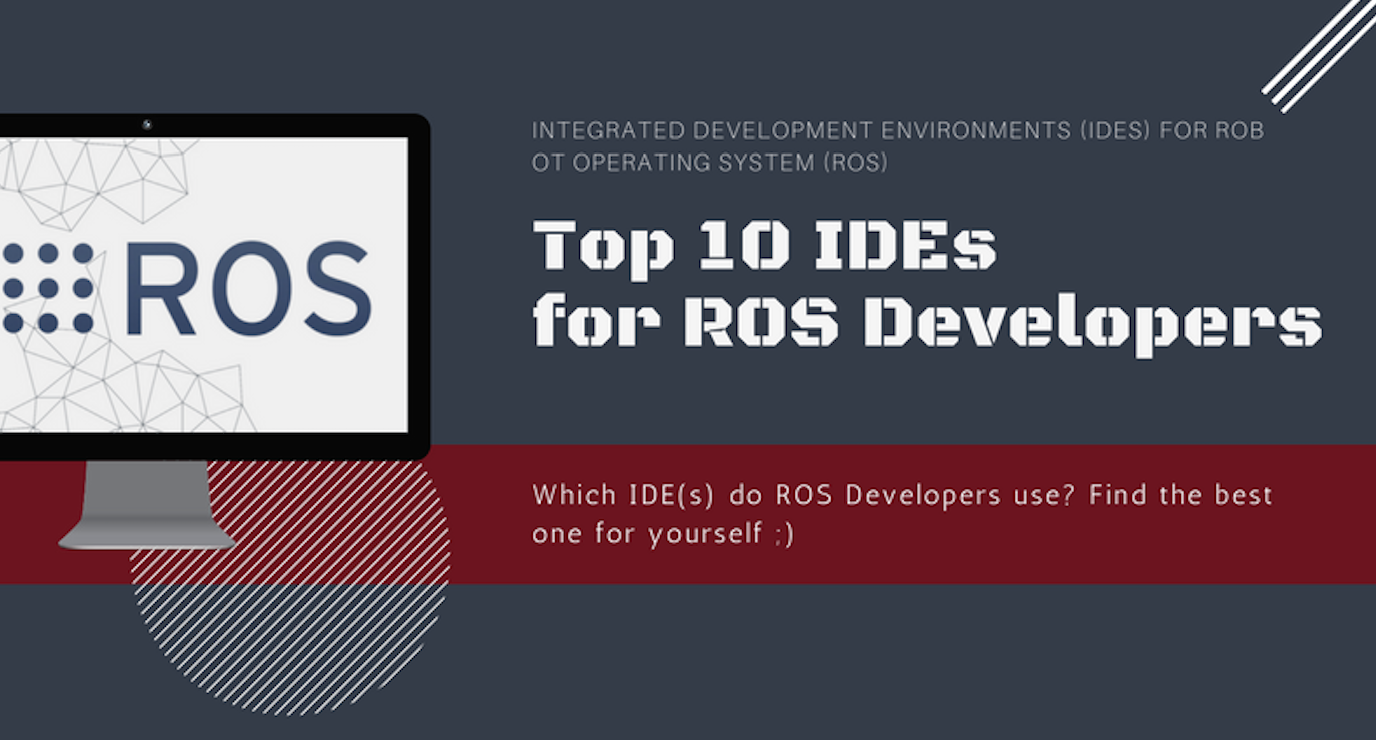 Top 10 IDEs for ROS Developers | The Construct
