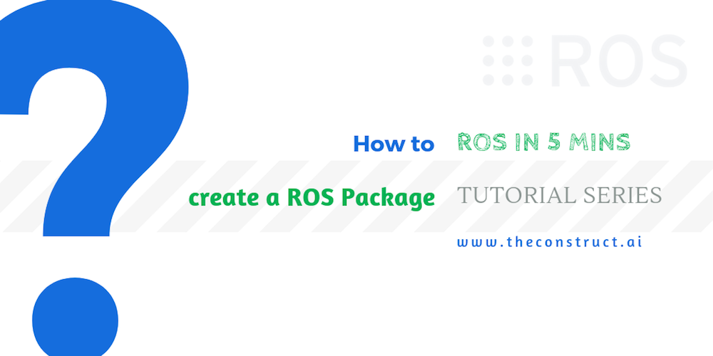 ROS In 5 Minutes] 002 - How to create a ROS Package | The
