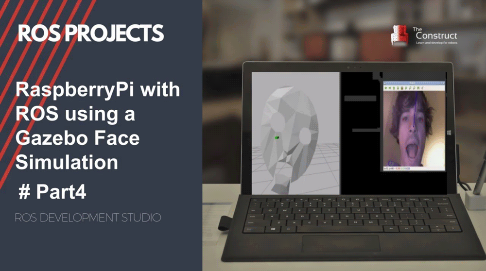 [ROS Projects] – ROS with Raspberry Pi 3 using Gazebo Face Simulation #Part 4