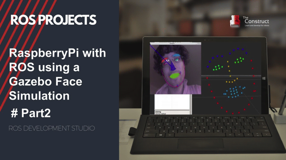 [ROS Projects] – ROS with Raspberry Pi 3 using Gazebo Face Simulation #Part2