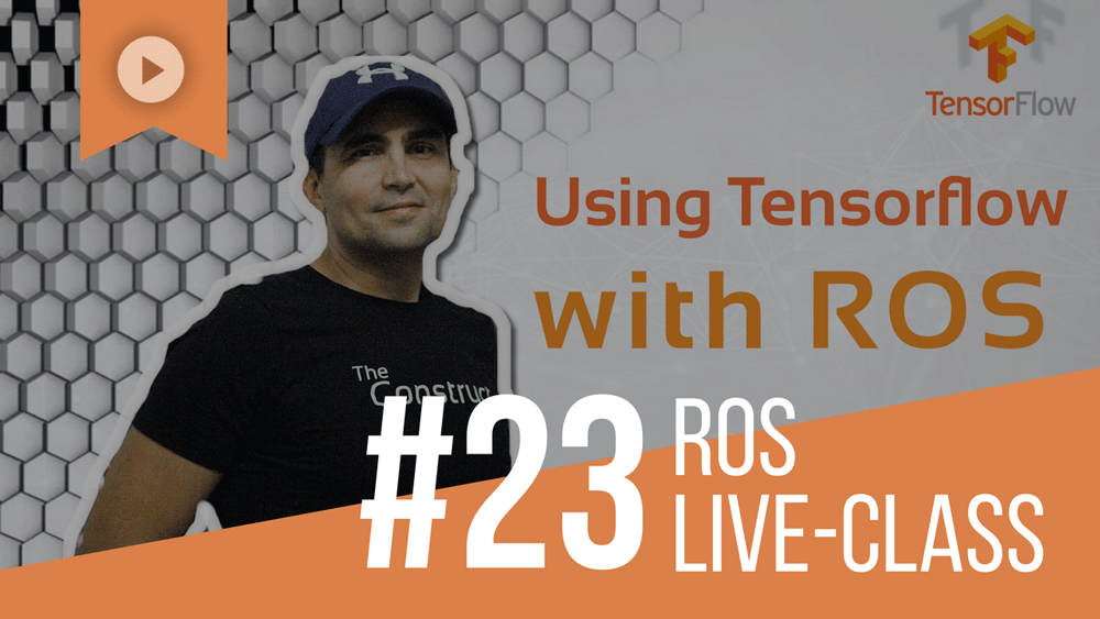 ROS-Developers-LIVE-Class-#23--Using-Tensorflow-with-ROS