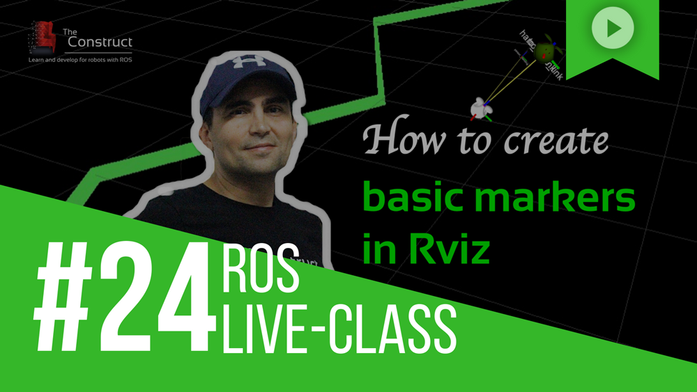 ROS Developers LIVE-Class #24: How to create basic markers in ROS Rviz