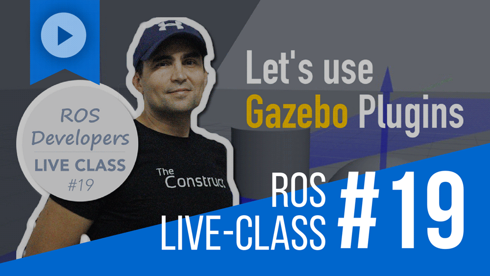 ROS Developers LIVE-Class #19: Let's Use Gazebo Plugins