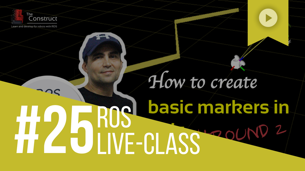 ROS Developers LIVE-Class #25: How to create basic markers in Rviz | Round 2