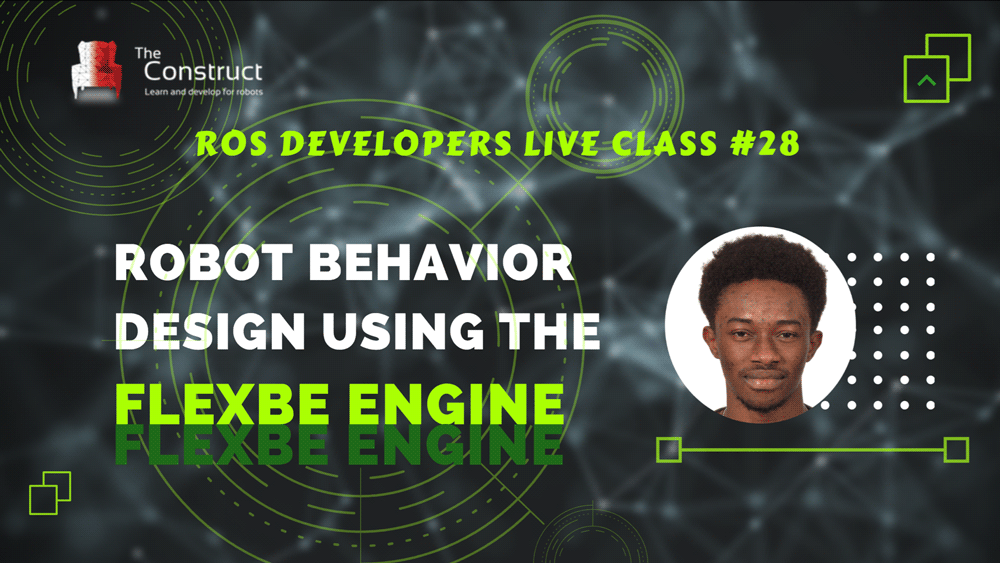 ROS Developers LIVE-Class #28: Robot Behavior Design using the FlexBe Engine | Round 3