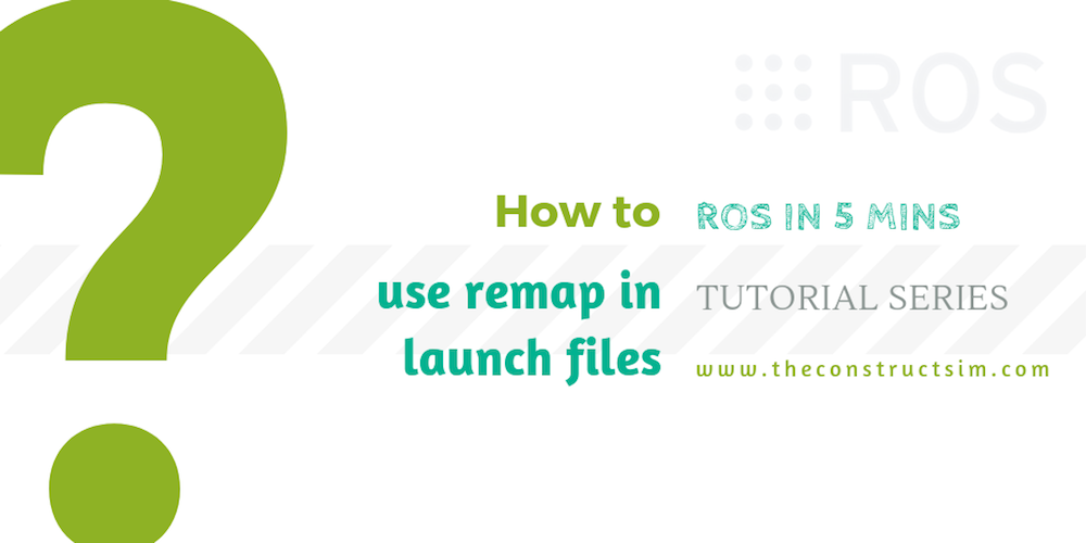 [ROS in 5 mins] 015 - How to use remap in launch files