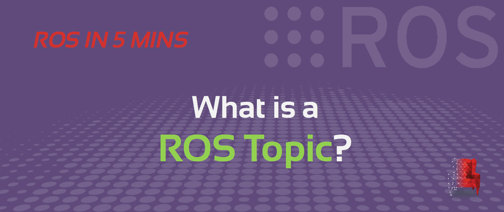 ROS-in-5-mins-019--What-is-a-ROS-Topic