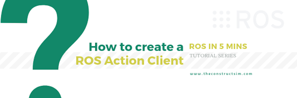 How to create a ROS Action Client