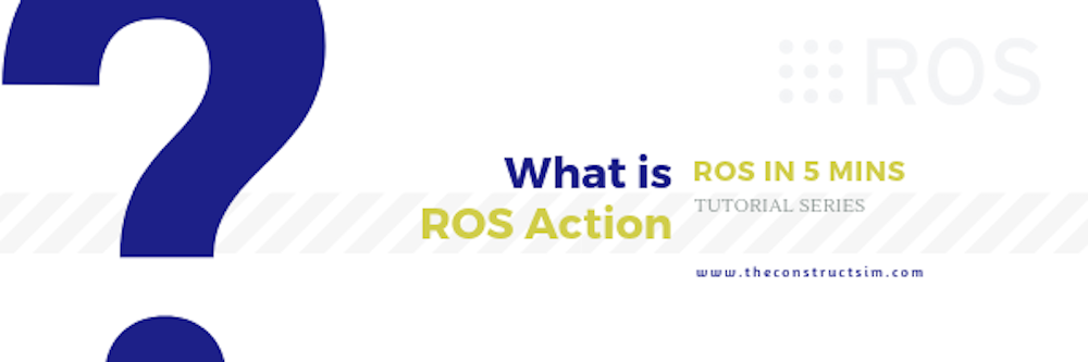 [ROS in 5 mins] 034 - What is ROS Action?