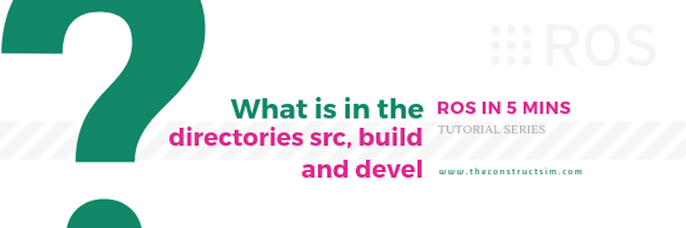 What is in the directories src, build and devel?