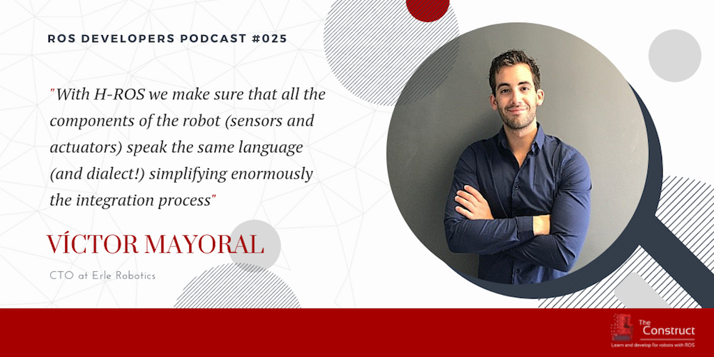 RDP 025: Hardware Robot Operating System (or H-ROS) With Victor Mayoral