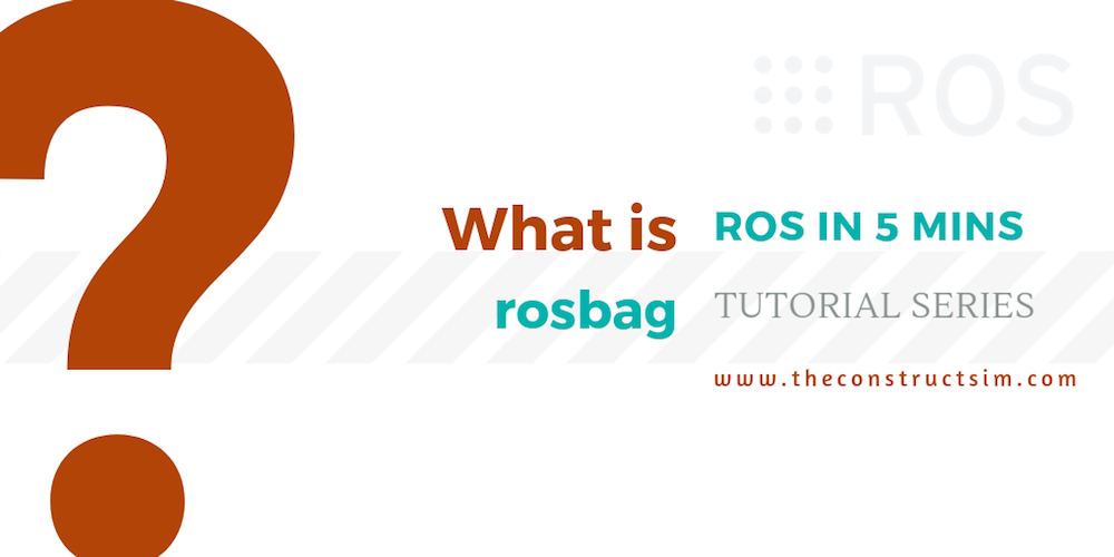What is rosbag? How to record and playback ROS topics | The