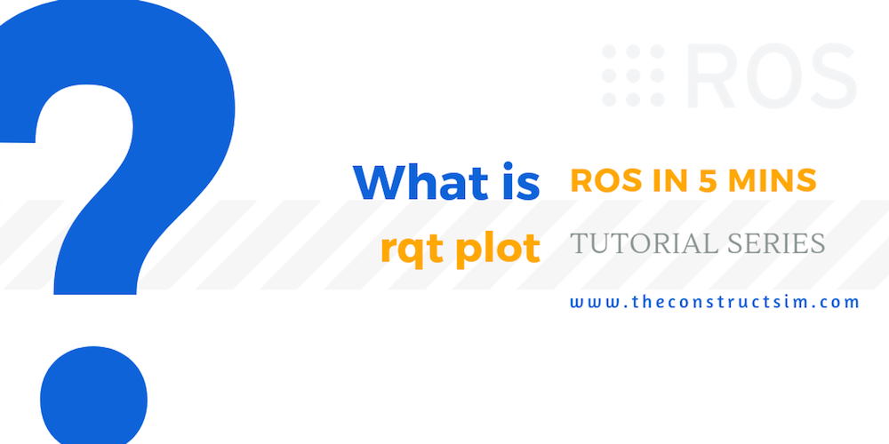 [ROS in 5 mins] 047 – What is rqt plot