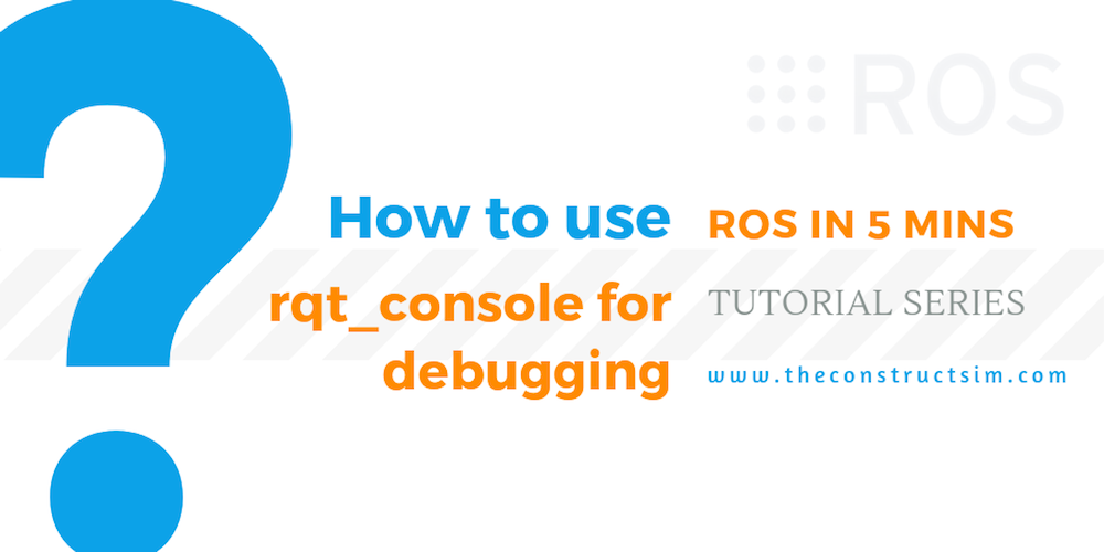 [ROS in 5 mins] 048 - How to use rqt_console for debugging