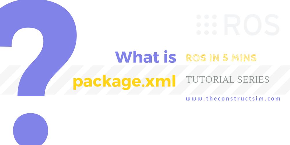 [ROS in 5 mins] 050 – What is package.xml