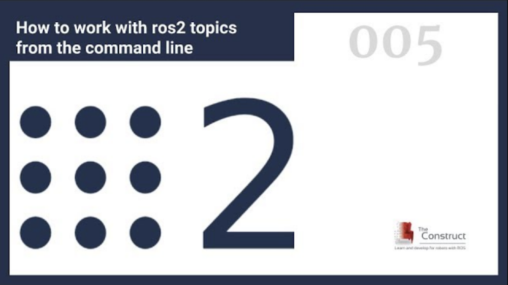 [ROS2 in 5 mins] 005 - How to work with ros2 topics from the command line