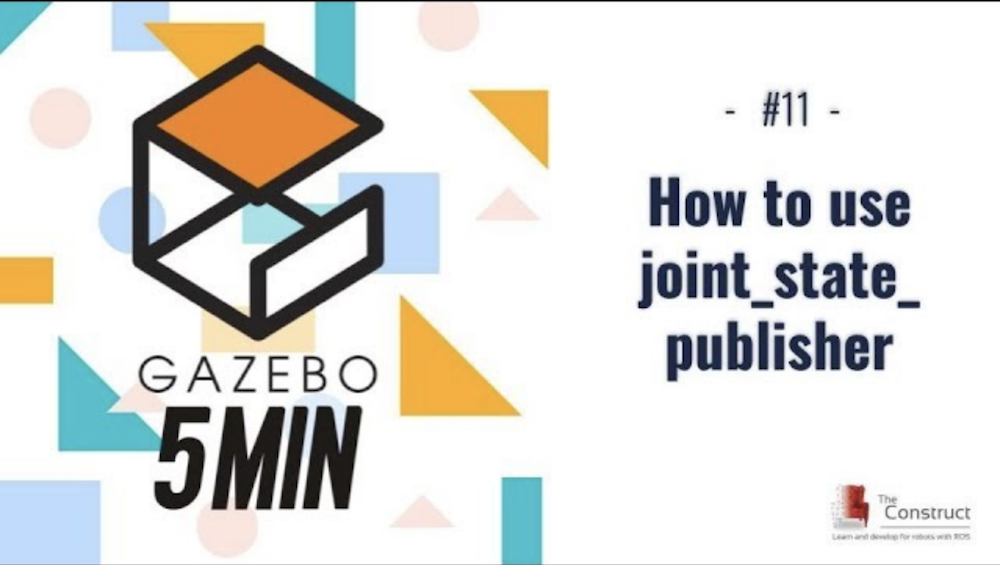 [Gazebo in 5 mins] 011 - How to use joint_state_publisher