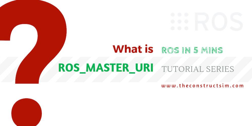 What is ROS_MASTER_URI?