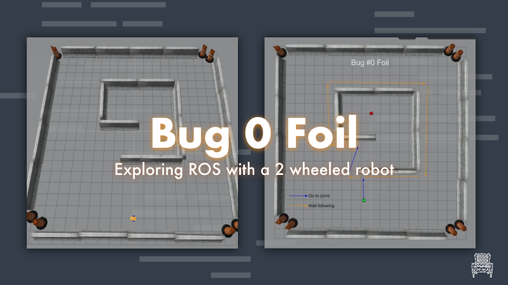 Exploring ROS with a 2 wheeled robot #9 – Bug 0 Foil