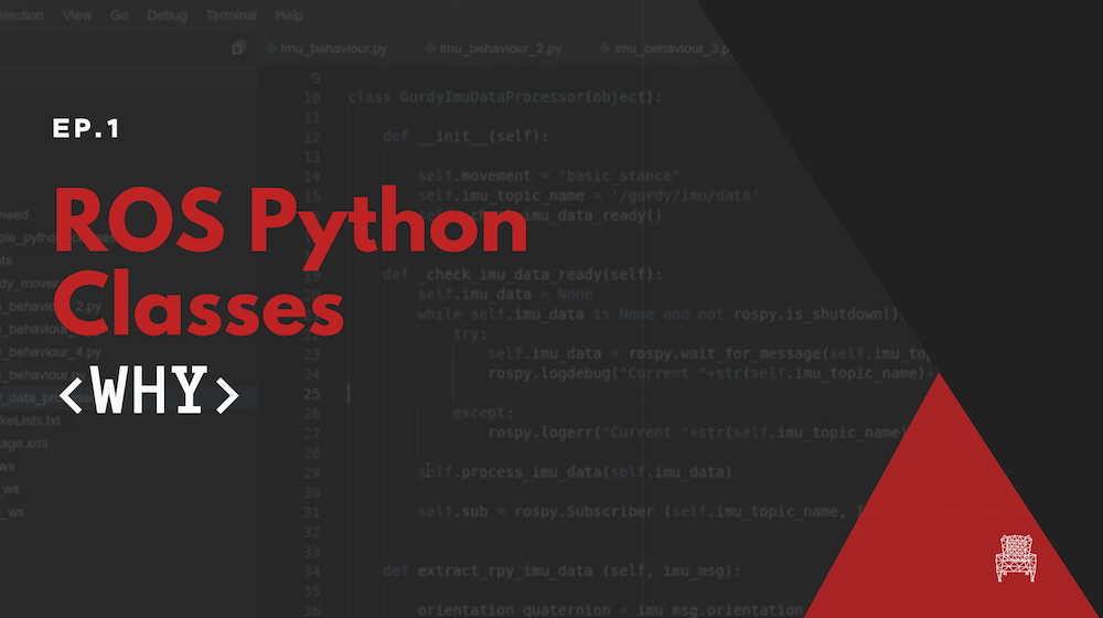 ROS Python Classes  Why do we need them | The Construct