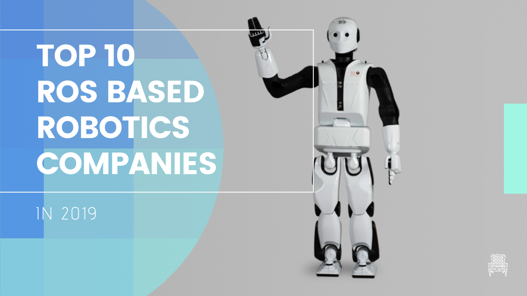 Top 10 ROS Based Robotics Companies in 2019 | The Construct