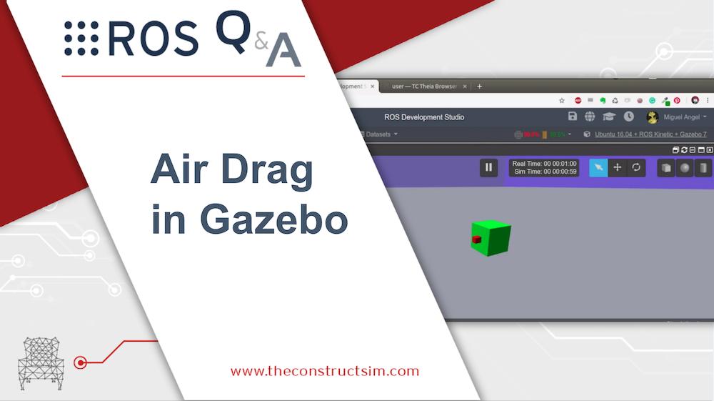Air Drag in Gazebo