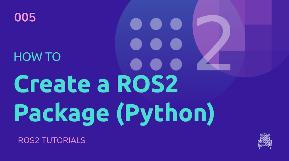 ROS2 Tutorials #5: How to create a ROS2 Package for Python