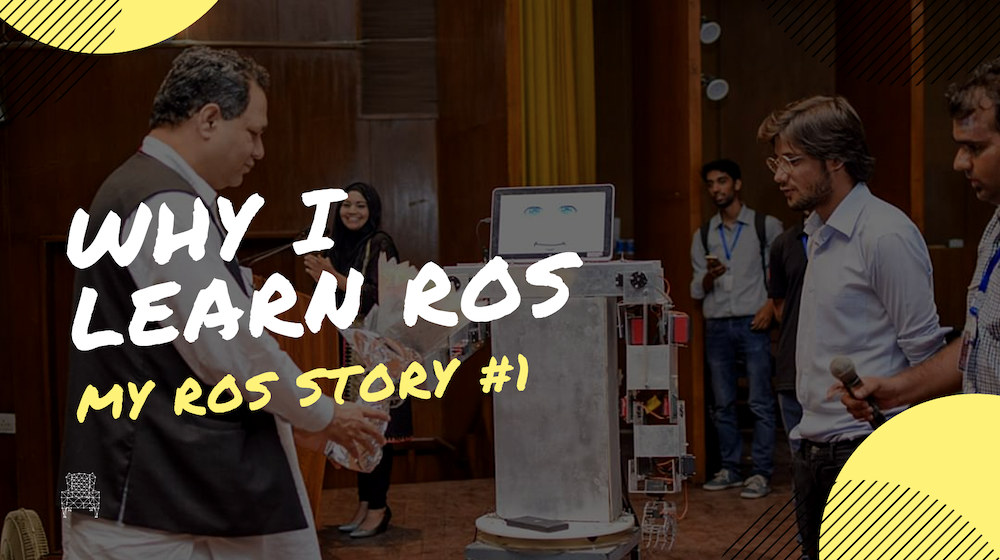 My ROS Story #1: Why I Learn ROS?