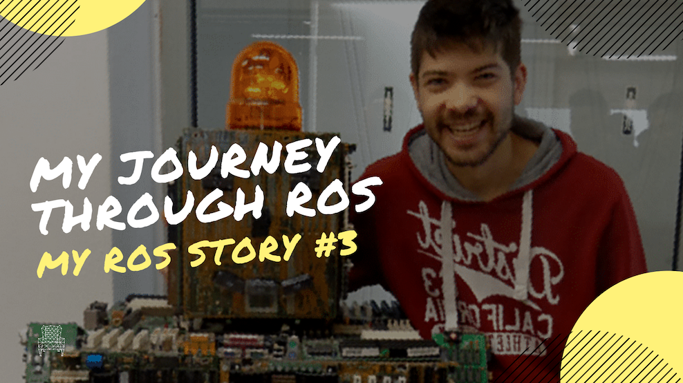 My ROS Story -  My Journey through ROS by Paschalis Pelitaris