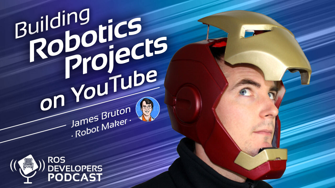 77. Building Robotics Projects on Youtube with James Bruton