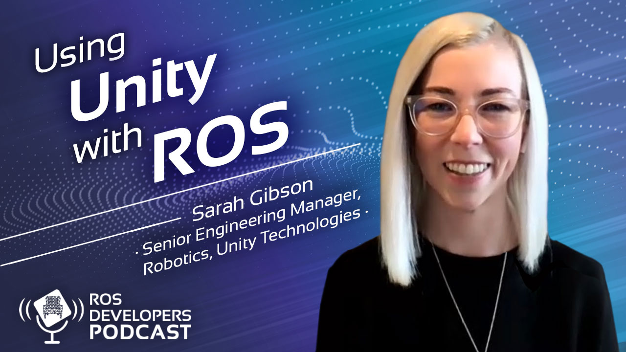 93. Using Unity with ROS, with Sarah Gibson