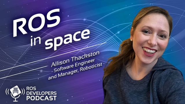 92. ROS in Space with Allison Thackston