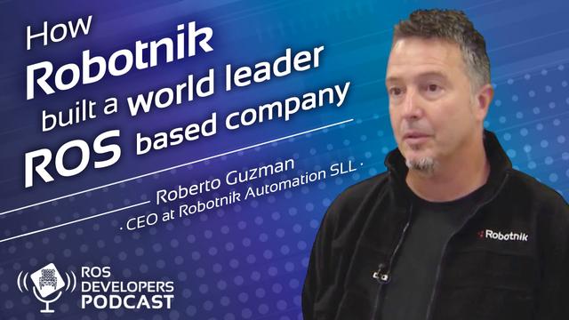 96. How Robotnik built a world leader robotics company based on ROS